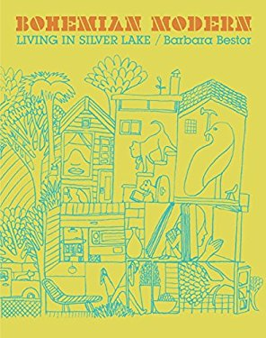 Bohemian Modern: Living in Silver Lake