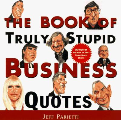 Book Truly Stupid Business Quotes