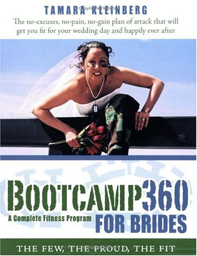 Bootcamp360 for Brides: A Complete Fitness Program: The Few, the Proud, the Fit