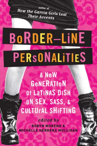 Border-Line Personalities: A New Generation of Latinas Dish on Sex, Sass, and Cultural Shifting 9780060580766