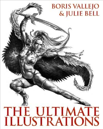 Boris Vallejo & Julie Bell: The Ultimate Illustrations 9780061733581