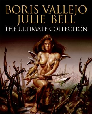 Boris Vallejo and Julie Bell: The Ultimate Collection 9780061151736