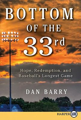 Bottom of the 33rd: Hope, Redemption, and Baseball's Longest Game 9780062065032