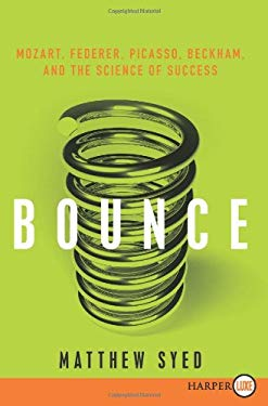 Bounce: Mozart, Federer, Picasso, Beckham, and the Science of Success 9780061946240