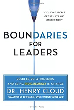 Boundaries for Leaders: Take Charge of Your Business, Your Team, and Your Life 9780062206336