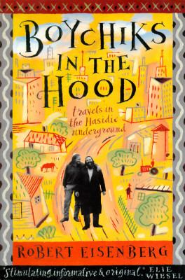 Boychiks in the Hood: Travels in the Hasidic Underground 9780062512222