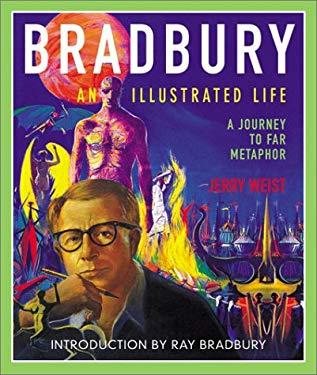 Bradbury: An Illustrated Life: A Journey to Far Metaphor 9780060011826