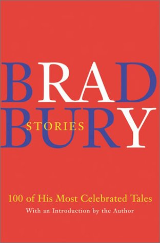 Bradbury Stories: 100 of His Most Celebrated Tales 9780060542429