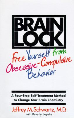 Brain Lock: A Four-Step Self-Treatment Method to Change Your Brain Chemistry