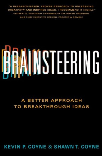 Brainsteering: A Better Approach to Breakthrough Ideas 9780062006196