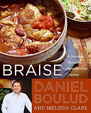 Braise: A Journey Through International Cuisine 9780060561710