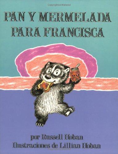 Bread and Jam for Frances (Spanish Edition): Pan y Mermelada Para Francisca
