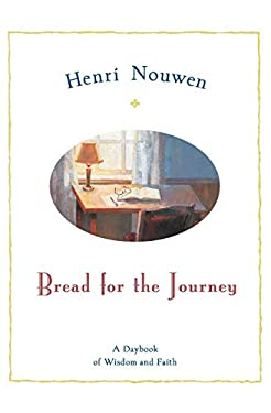 Bread for the Journey: A Daybook of Wisdom and Faith 9780060663599