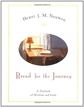 Bread for the Journey: A Daybook of Wisdom and Faith 9780060663766