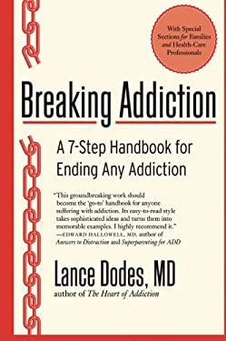 Breaking Addiction: A 7-Step Handbook for Ending Any Addiction 9780061987397