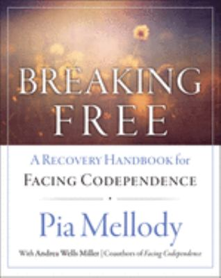 Breaking Free: A Recovery Handbook for Facing Codependence'' 9780062505903
