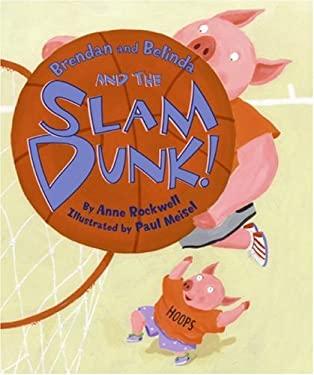 Brendan and Belinda and the Slam Dunk!