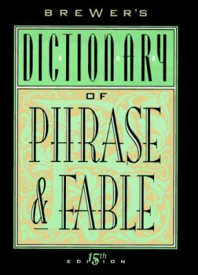 Brewer's Dictionary of Phrase and Fable 9780062701336