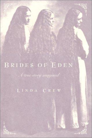 Brides of Eden: A True Story Imagined