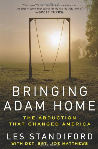 Bringing Adam Home: The Abduction That Changed America 9780061983900