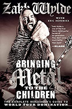 Bringing Metal to the Children: The Complete Berzerker's Guide to World Tour Domination 9780062002747