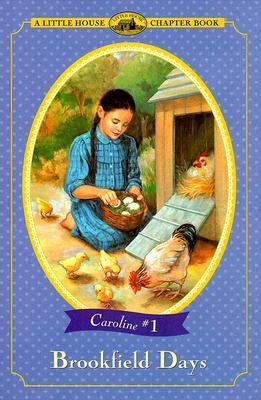 Brookfield Days: Adapted from the Caroline Years Books