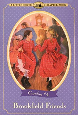 Brookfield Friends: Adapted from the Caroline Years Books