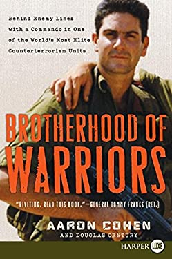 Brotherhood of Warriors: Behind Enemy Lines with a Commando in One of the World's Most Elite Counterterrorism Units 9780061649400