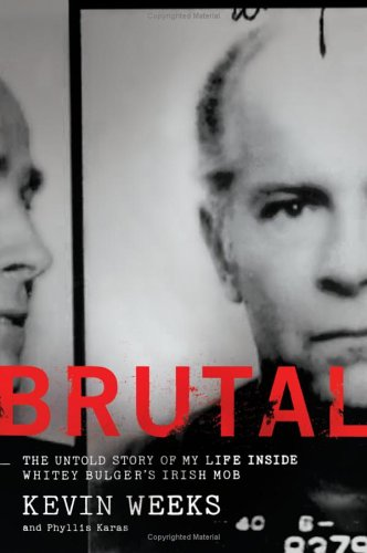 Brutal: The Untold Story of My Life Inside Whitey Bulger's Irish Mob 9780061122699