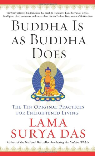 Buddha Is as Buddha Does: The Ten Original Practices for Enlightened Living 9780060859534