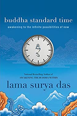Buddha Standard Time: Awakening to the Infinite Possibilities of Now 9780061774560