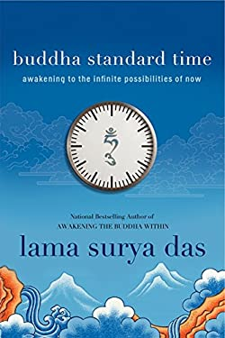 Buddha Standard Time: Awakening to the Infinite Possibilities of Now 9780061774577