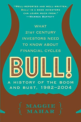 Bull!: A History of the Boom and Bust, 1982-2004 9780060564148
