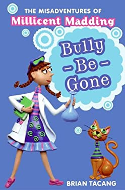 Bully-Be-Gone: The Misadventures of Millicent Madding #1