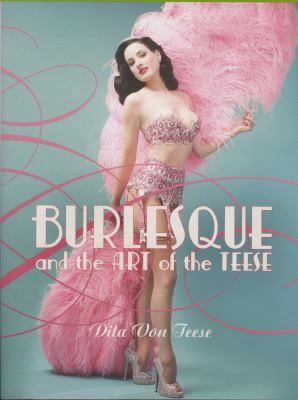 Burlesque and the Art of the Teese/Fetish and the Art of the Teese 9780060591670