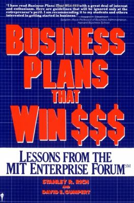 Business Plans That Win $$$: Lessons from the MIT Enterprise Forum 9780060913915