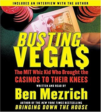 Busting Vegas: The MIT Whiz Kid Who Brought the Casinos to Their Knees 9780060823627
