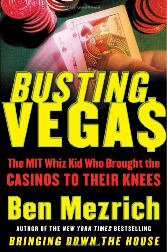 Busting Vegas: The Mit Whiz Kid Who Brought the Casinos to Their Knees 9780060575113