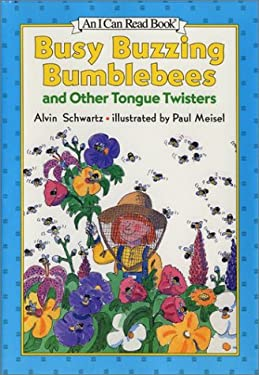 Busy Buzzing Bumblebees and Other Tongue Twisters: [New Edition]