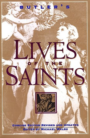 Butler's Lives of the Saints: Concise Edition, Revised and Updated 9780060692995