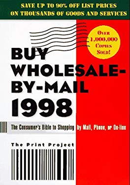 Buy Wholesale-By-Mail 1998: The Consumer's Bible to Shopping by Mail, Phone, or On-Line 9780062734389