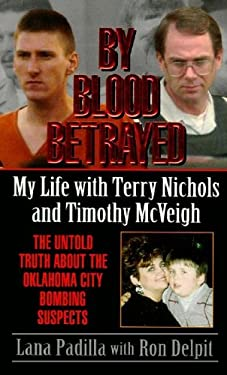 By Blood Betrayed: My Life with Terry Nichols
