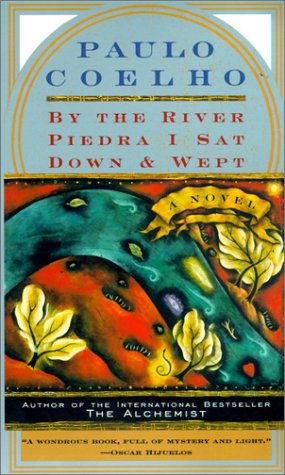 By the River Piedra I Sat Down and Wept: A Novel of Forgiveness /