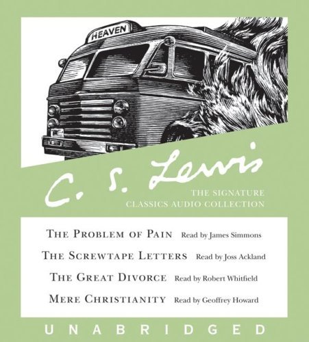 C.S. Lewis: The Signature Classics Audio Collection: The Screwtape Letters, the Great Divorce, the Problem of Pain, Mere Christianity 9780060825782