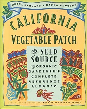 California Vegetable Patch and Seed Source: The Organic Gardner's Complete Reference Almanac