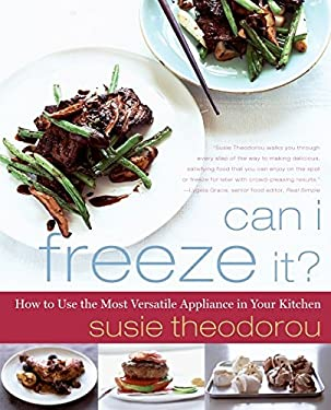 Can I Freeze It?: How to Use the Most Versatile Appliance in Your Kitchen 9780061802461