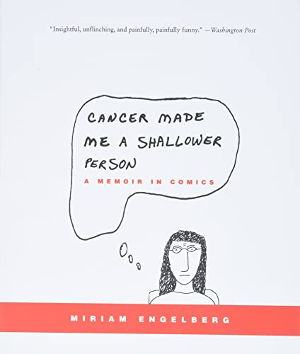 Cancer Made Me a Shallower Person: A Memoir in Comics 9780060789732