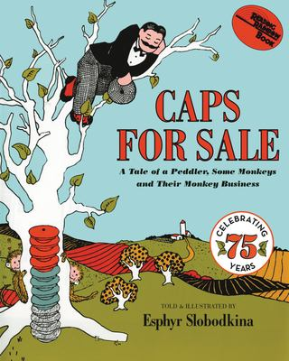 Caps for Sale: A Tale of a Peddler, Some Monkeys and Their Monkey Business 9780064431439