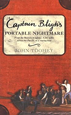 Captain Bligh's Portable Nightmare: From the Bounty to Safety--4,162 Miles Across the Pacific in a Rowing Boat