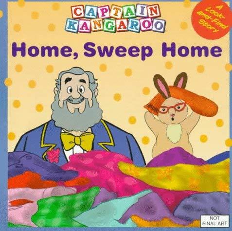 Captain Kangaroo: Home, Sweep Home